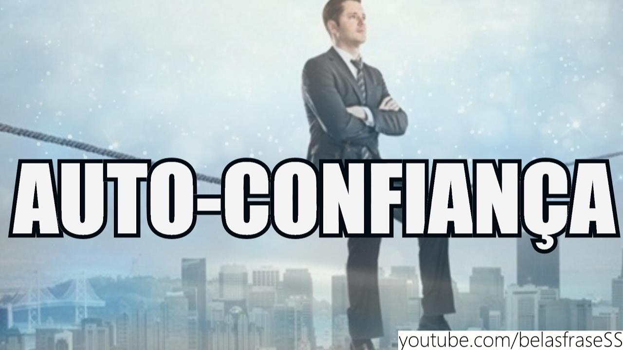 Frases De Auto Confiança Acredite Em Você Youtube