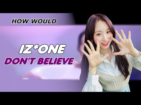 How Would IZONE/IZ*ONE Sing BERRY GOOD 'DON'T BELIEVE' (Line Distribution)