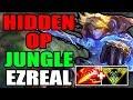 NEW HIDDEN OP: JUNGLE EZREAL (Under 5min)