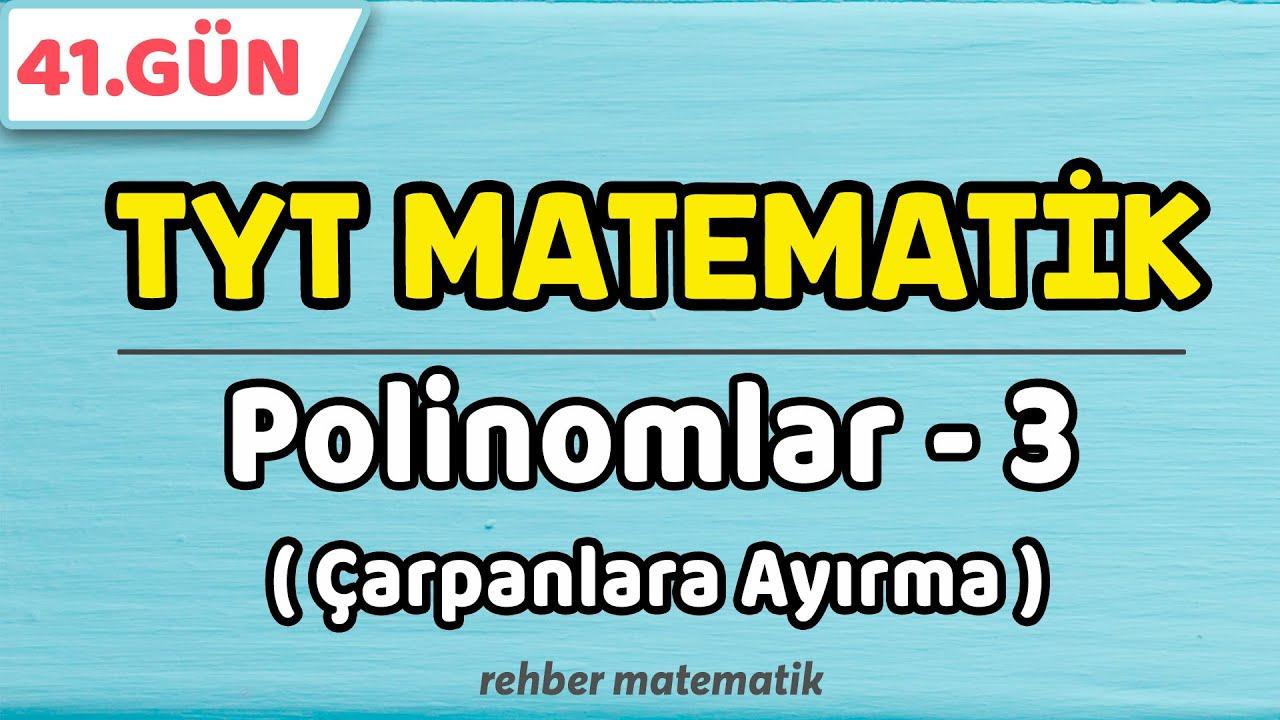 Çarpanlara Ayırma Polinomlar 3   49 Günde TYT Matematik 40.Gün #rmtayfa #2021tayfa