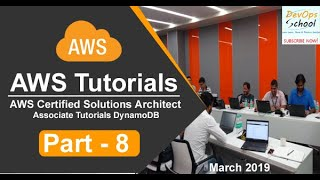AWS Certified Solutions Architect Associate Tutorials   March 2019   DynamoDB   Part 8