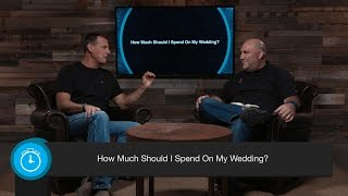 How Much Should I Spend On My Wedding?