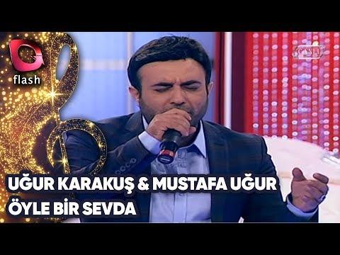UĞUR KARAKUŞ&MUSTAFA UĞUR - ÖYLE BİR SEVDA   Canlı Performans 18.09.2014