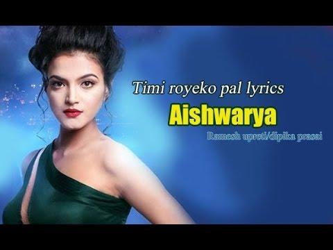 Timi royeko pal lyrics - Aishwarya ft Ramesh upreti/dipika prasai