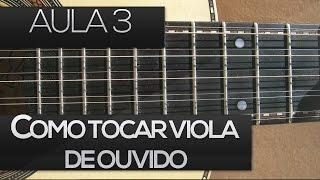 Aprenda a tocar viola caipira de ouvido - aula 3
