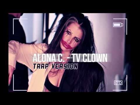 Alona C - TV Clown - Trap Version