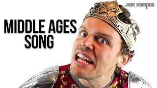 THE MIDDLE AGES SONG