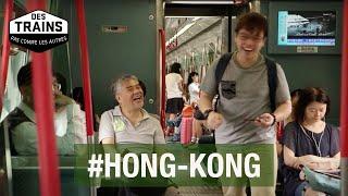 Hong Kong - Des trains pas comme les autres - Documentaire voyage