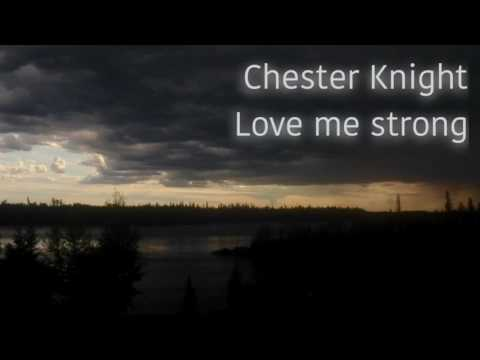 Chester Knight - Love Me Strong