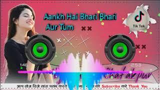 Aankh Hai Bhari Bhari Aur Tum Female New Version DjSong Mix 2021 Remix By DjKamal Chatakpur