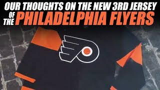 Our Thoughts the Philadelphia Flyers 3rd Jersey