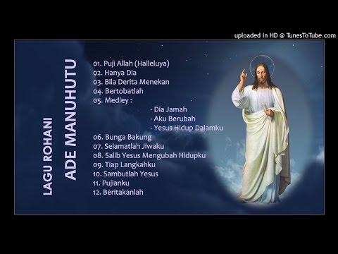 05. Ade Manuhutu - Medley - Dia Jamah, Aku Berubah, Yesus Hidup Dalamku