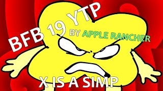 BFB 19 YTP - X is a Simp