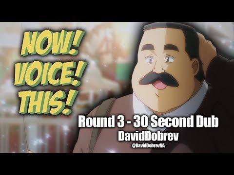 David Dobrev | Now! Voice! This! 3! (Round 3 - 30 Second Dub)