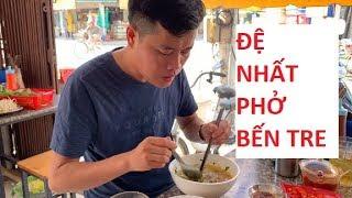 Đệ nhất phở Bến Tre, ngon xuất sắc mà Khương Dừa không biết!!!