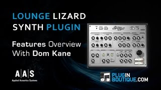 AAS Lounge Lizard Synth Plugin - Features Overview