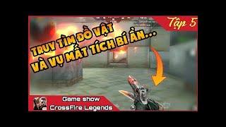 ▶️ Game Show CF : Truy Tìm Đồ Vật Và Bí Ẩn Vũ Khí Thất Lạc || Tập 5 🔴