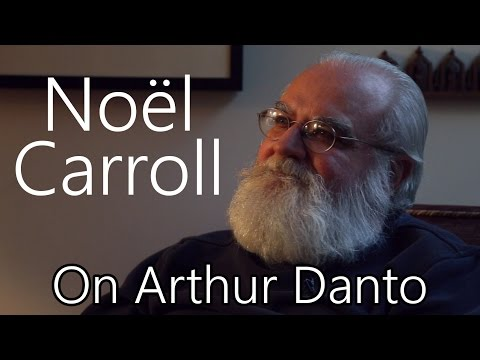 An Interview with Noël Carroll - On Arthur Danto and Art Criticism