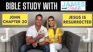 Bible Study With Us || John Chapter 20 || Jesus Is Resurrected || Scripture || James And Jazz
