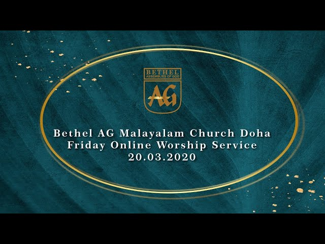 Bethel AG Malayalam Church Doha | Friday Online Worship Service | 20.03.2020