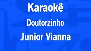Karaokê Doutorzinho - Junior Vianna