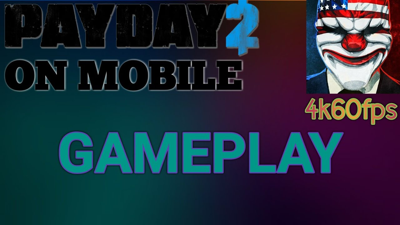 PAYDAY 2 ON ANDROID GAMEPLAY    4k60fps