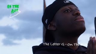 The Letter G - Oฑ The Rise W/ Radman