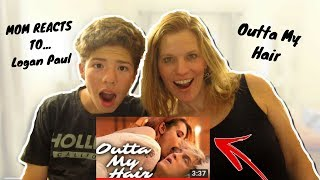 MOM REACTS TO Logan Paul - Outta My Hair (LOGAN PAUL) (OFFICIAL MUSIC VIDEO)