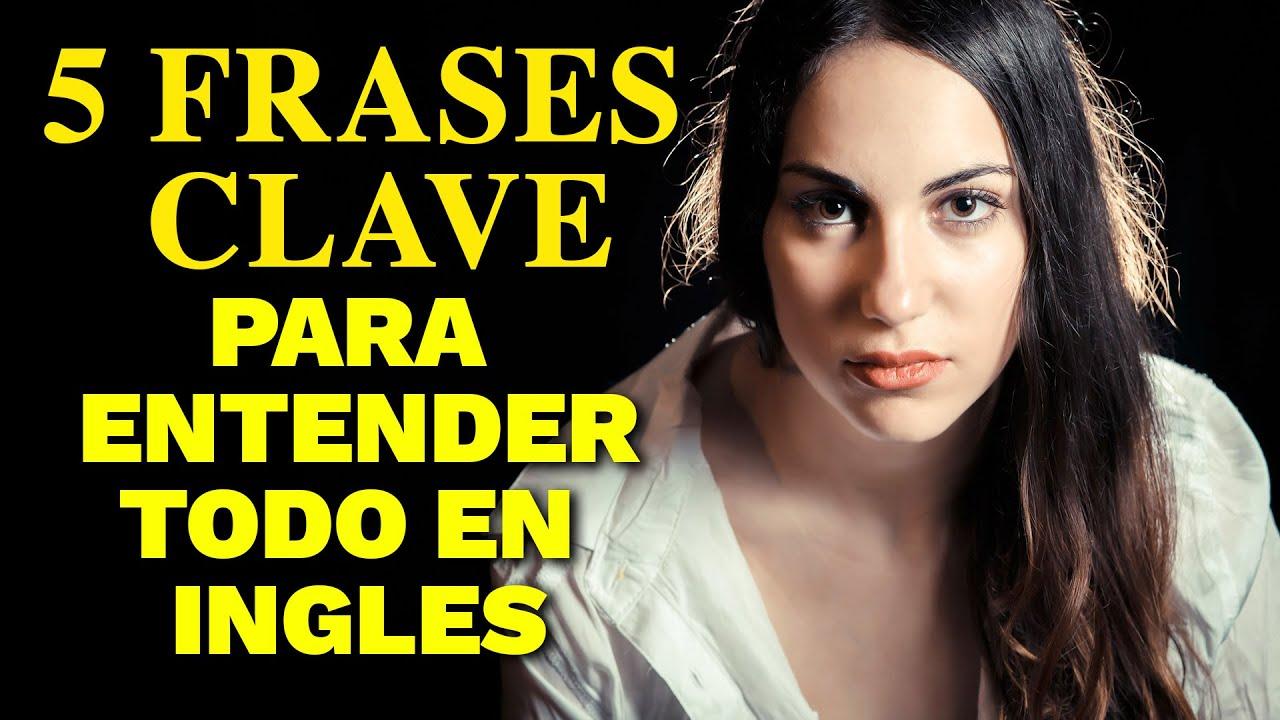 La Clave Para Hablar Inglés: 5 Frases Clave Para Entender Todo en Inglés  CURSO DE INGLES GRATIS