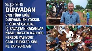 CNN TÜRK Dünyanın en yoksul 5. ülkesi Çad'da - Dünyadan 25.08.2019 Pazar