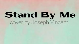 Stand By Me // Joseph Vincent