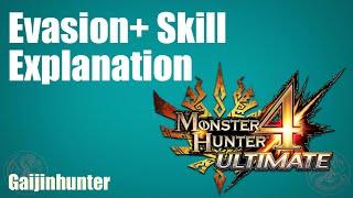 MH4U: Evasion+ Skill Mechanics