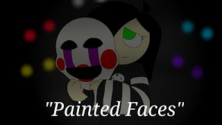 Painted Faces FNAF Animation Trickywi Song