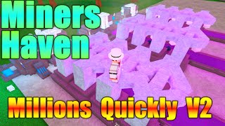(Outdated) Miner's Haven ROBLOX Tutorial: Millions Quickly Setup V2!