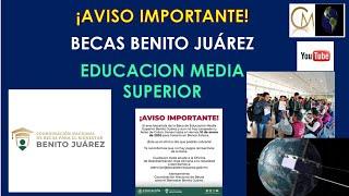 🔴¡AVISO IMPORTANTE! Becas Benito Juárez Educación Media Superior👦🎓 2020🔴
