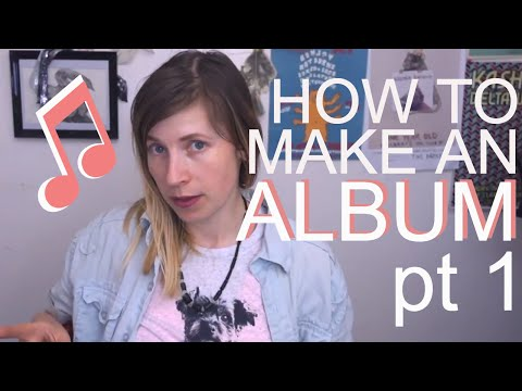 How do I  make an album? Pt 1: RECORDING