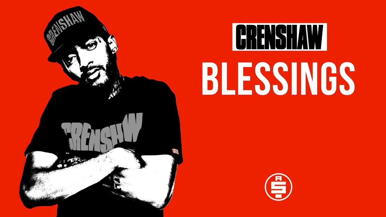 Blessings - Nipsey Hussle (Crenshaw Mixtape)