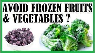 Should We Avoid Frozen Fruits & Vegetables? Dr Michael Greger