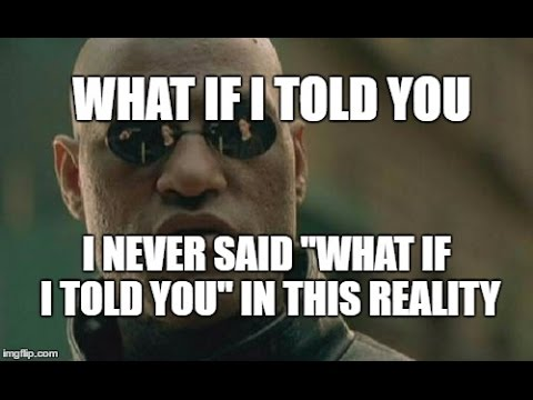 "The Mandela Effect ( The ""What If I Told You"" Quote Was Never Said In The Matrix) Please Vote #63"
