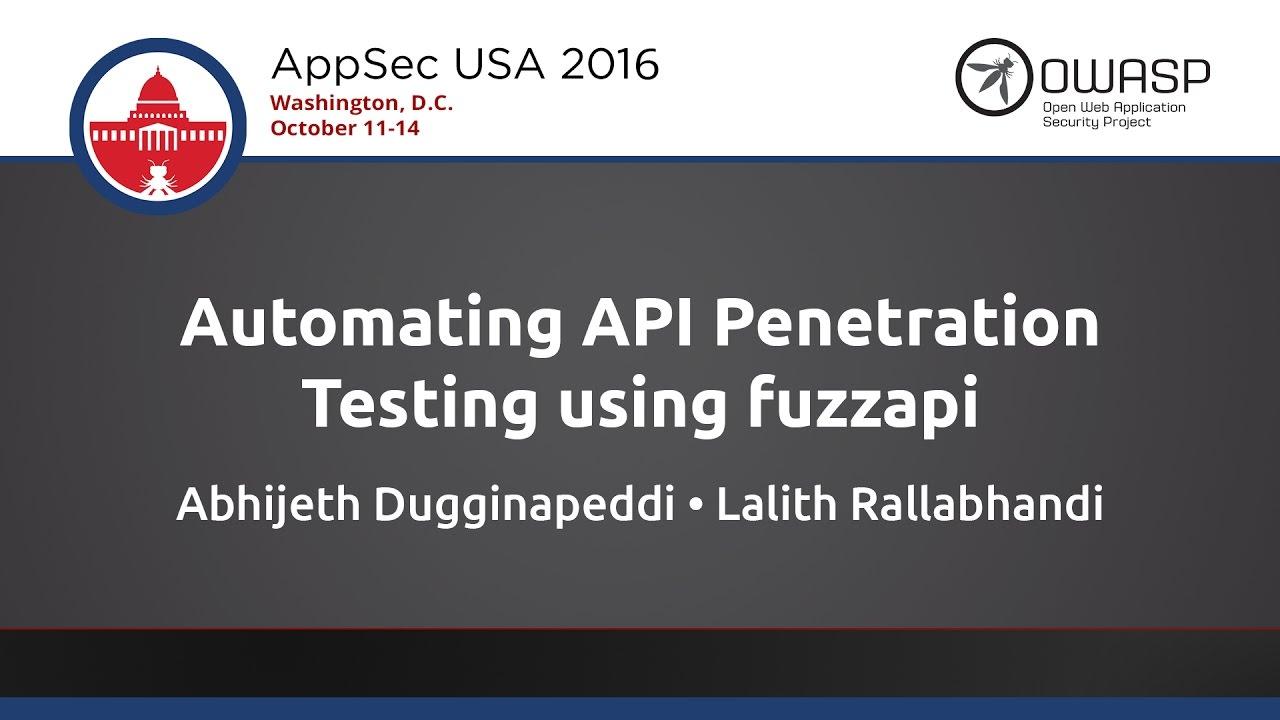 Automating API Penetration Testing using fuzzapi - AppSecUSA 2016