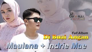 MAULANA WIJAYA feat INDRIE MAE || FULL ALBUM PART 2 || DIBUAI ANGAN || ARTIS MINANG FENOMENAL