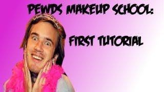 PEWDS MAKEUP SCHOOL-Tutorial #1 (First Turorial)