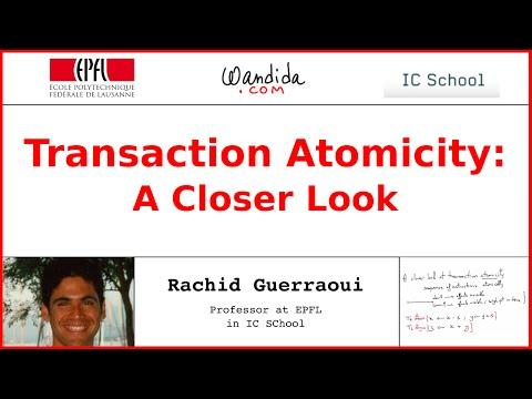 Transaction Atomicity: A Closer Look | Rachid Guerraoui