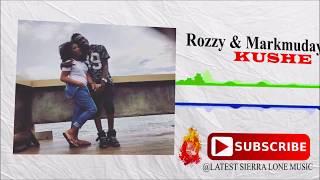 Markmuday & Rozzy - Kushe (Official Audio 2017)