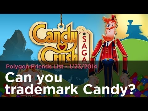 Can You Trademark Candy? - Polygon Friends List 1/23/2014