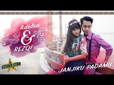 Adelia & Rezqi - Janjiku Padamu | Official Music Video Mp3