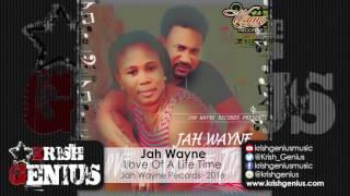 Jah Wayne - Love Of A Life Time - June 2016