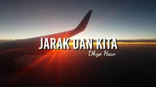 Download Jarak dan Kita (Cover) - Dhyo Haw | Lyrics Video