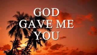 GOD GAVE ME YOU w/lyrics by BRYAN WHITE