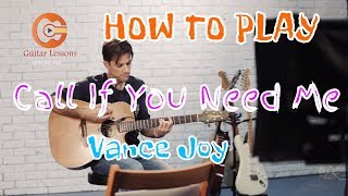 How to play call if you need me - Vance Joy  (guitar lesson)